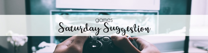 Saturday Suggestion – Video Games for Lovers