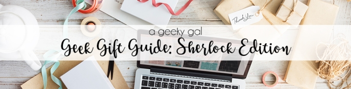 Geek Gift Guide: Sherlock Edition
