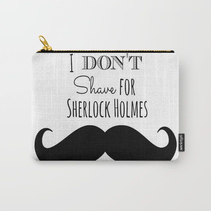i-dont-shave-for-sherlock-holmes-ivj-carry-all-pouches.jpg