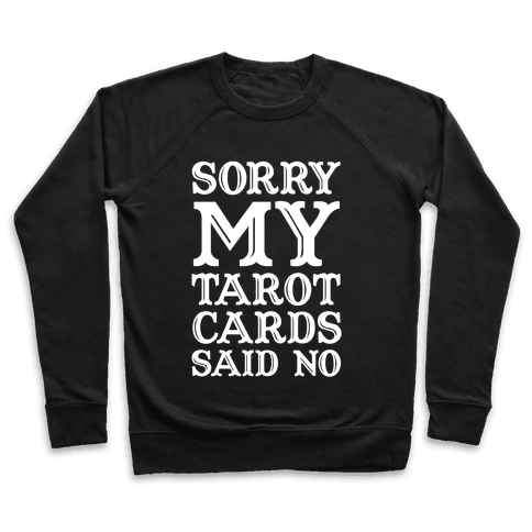 97100-black-z1-t-sorry-my-tarot-cards-said-no.png