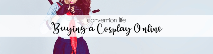 A Geeky Gal's Cosplay Guide: Buying a Cosplay Online