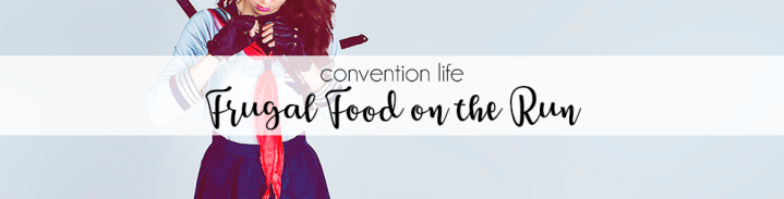 A Geeky Gal's Fan Convention Guide: Frugal Food on the Run