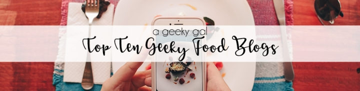 Top Ten Geeky FoodBlogs
