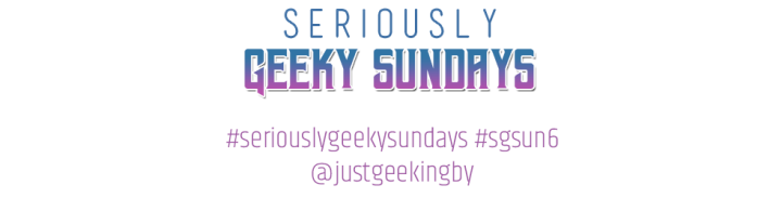 Seriously Geeky Sundays: New year, new… fandoms?