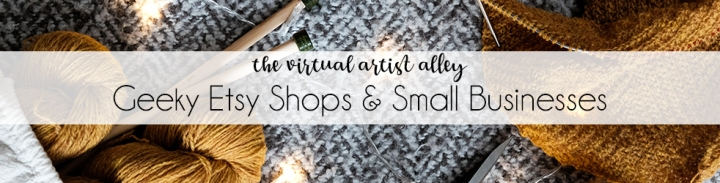 The Virtual Artist Alley: Geeky Etsy Shops & Small Businesses