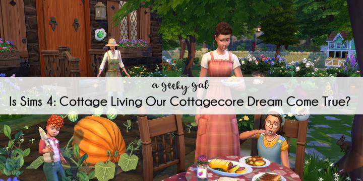 A Cottagecore Dream Come True? Sims 4: Cottage LivingReview